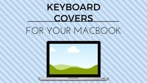 best macbook keyboard covers