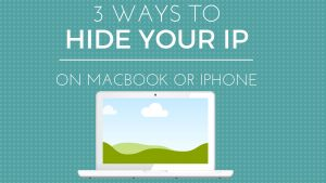 3 ways to hide macbook ip header