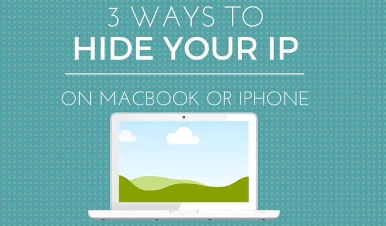 3 Ways to Hide Your IP on Macbook or iPhone
