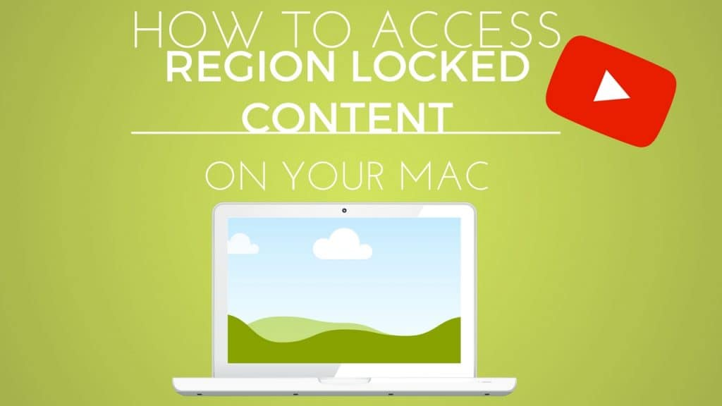 How to Access Region Locked Content on a Mac