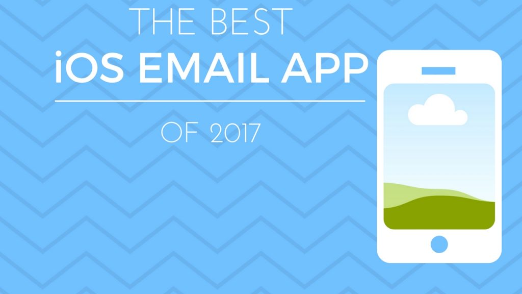The Best iPhone Email App of 2017