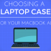 Choosing The Best Macbook Air Case