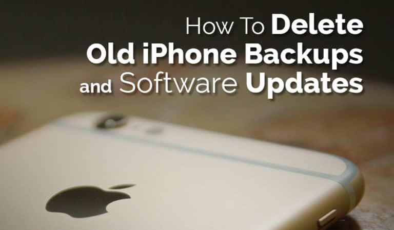 How To Delete Old iPhone Backups and Software Updates
