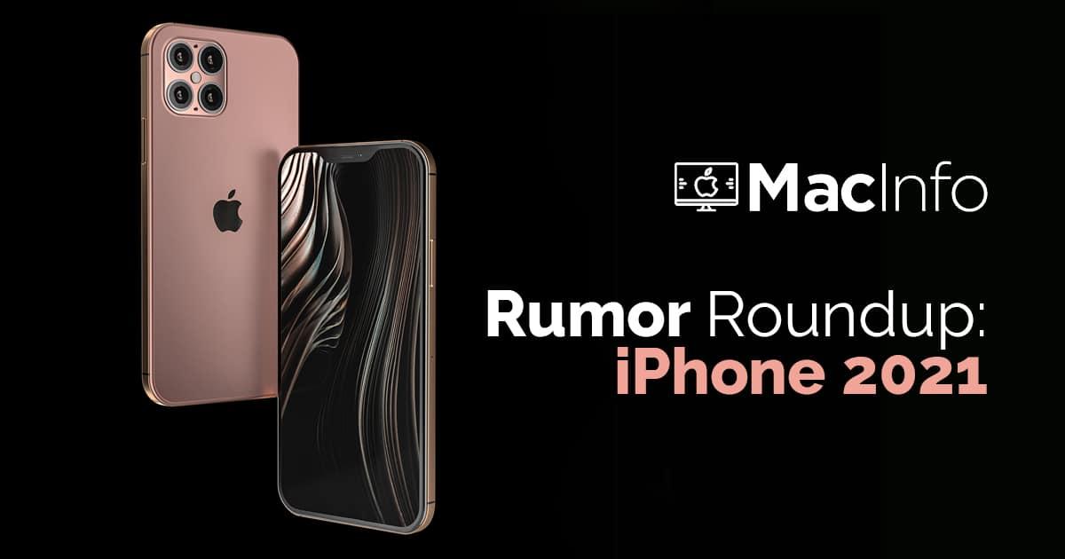 Rumor Roundup: iPhone 2021 - MacInfo