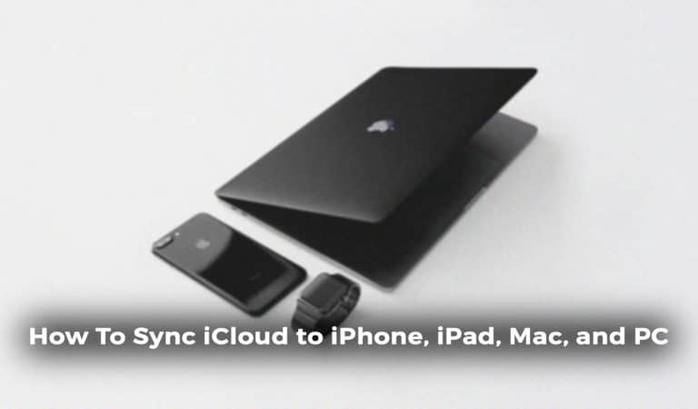 How To Sync iCloud to iPhone, iPad, Mac, and PC